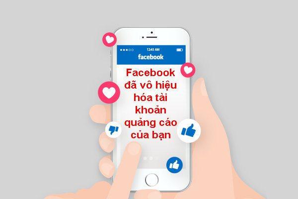 Tài khoản chạyquảng cáo facebook bị vô hiệu hóa