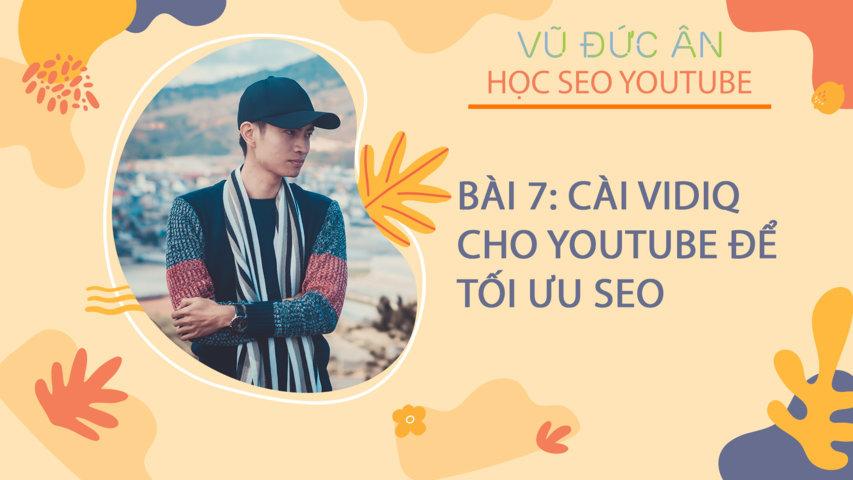 Bài 7: Cài vidiq cho youtube để tối ưu SEO